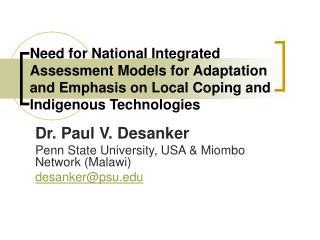 Dr. Paul V. Desanker Penn State University, USA & Miombo Network (Malawi) desanker@psu