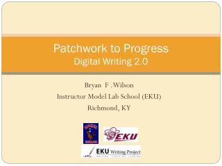 Patchwork to Progress Digital Writing 2.0