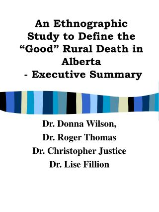 "An Ethnographic Study to Define the ""Good"" Rural Death in Alberta  - Executive Summary"