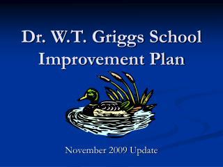 Dr. W.T. Griggs School Improvement Plan