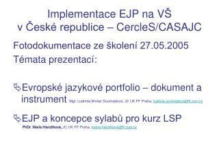 Implementace EJP na V Š  v České republice – CercleS/CASAJC