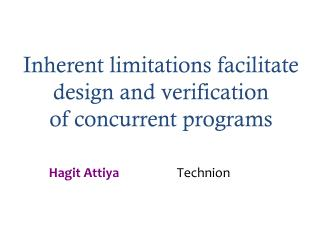 Inherent limitations  facilitate  design and verification of concurrent programs