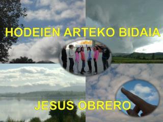 HODEIEN ARTEKO BIDAIA JESUS OBRERO