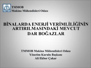 TMMOB Makina Mühendisleri Odası Yönetim Kurulu Başkanı Ali Ekber Çakar