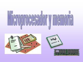 Microprocesador y memoria