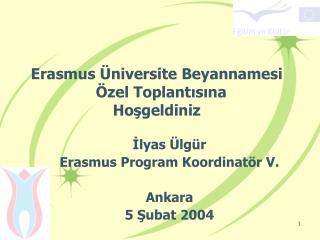 Erasmus  Üniversite Beyannamesi Özel Toplantısına Hoşgeldiniz