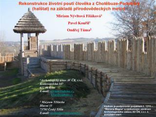 1 Archeologický ústav AV ČR, v.v.i. Královopolská 147  612 00 Brno E -mail: miriam @ iabrno.cz ,