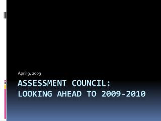 Assessment Council: Looking Ahead to 2009-2010