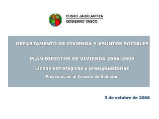 DEPARTAMENTO DE VIVIENDA Y ASUNTOS SOCIALES PLAN DIRECTOR DE VIVIENDA 2006-2009