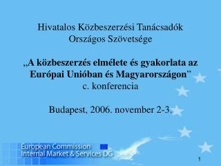 dr. Nagy Ákos Európai Bizottság Belső Piac és Szolgáltatások Főigazgatóság