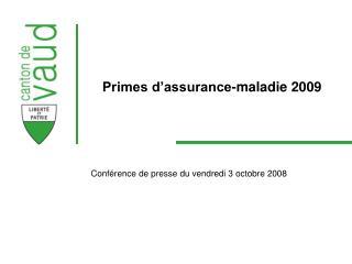 Primes d'assurance-maladie 2009