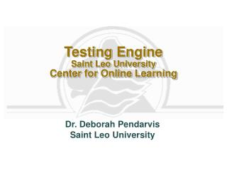Testing Engine Saint Leo University Center for Online Learning