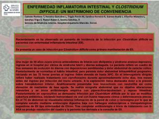 ENFERMEDAD INFLAMATORIA INTESTINAL Y  CLOSTRIDIUM DIFFICILE:  UN MATRIMONIO DE CONVENIENCIA