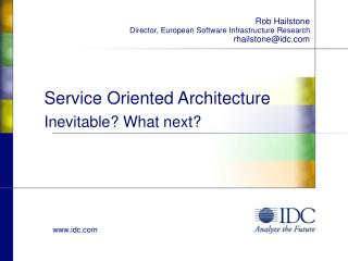 Service Oriented Architecture Inevitable? What next?