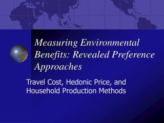 Measuring Environmental Benefits: Revealed Preference Approaches