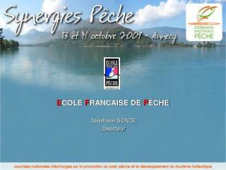 E COLE F RANCAISE DE P �CHE