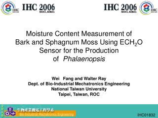 Wei   Fang and Walter Ray Dept. of Bio-Industrial Mechatronics Engineering