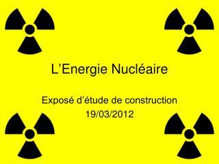 L'Energie Nucléaire