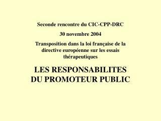 Seconde rencontre du CIC-CPP-DRC 30 novembre 2004