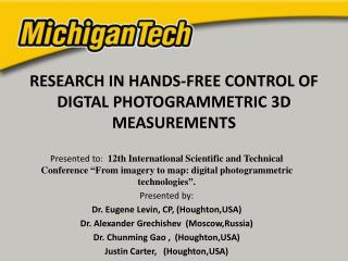 RESEARCH IN HANDS-FREE CONTROL OF DIGTAL PHOTOGRAMMETRIC 3D MEASUREMENTS