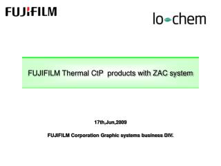 FUJIFILM Thermal CtP  products with ZAC system