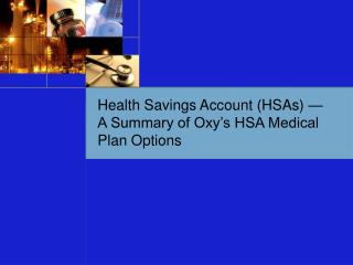 Health Savings Account (HSAs) — A Summary of Oxy's HSA Medical Plan Options