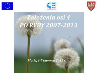 Założenia osi 4  PO RYBY 2007-2013