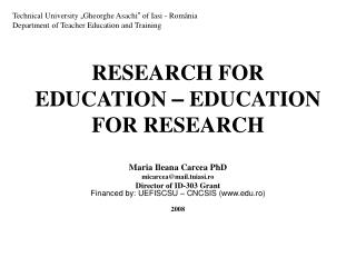 RESEARCH FOR EDUCATION  –  EDUCATION FOR RESEARCH