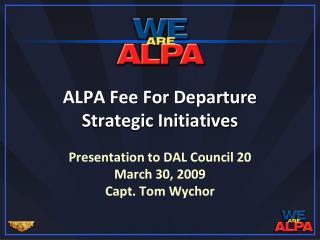 ALPA Fee For Departure  Strategic Initiatives