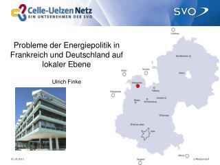 Probleme der Energiepolitik in Frankreich und Deutschland auf lokaler Ebene Ulrich Finke