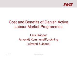 Cost and Benefits of Danish Active Labour Market Programmes