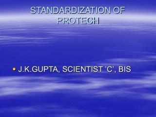 STANDARDIZATION OF  PROTECH