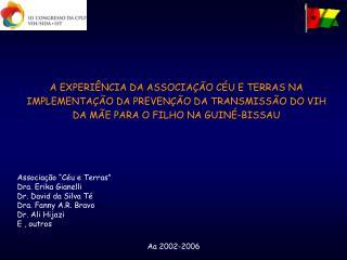 """Associação """"Céu e Terras"""" Dra. Erika Gianelli Dr. David da Silva Té Dra. Fanny A.R. Bravo"""