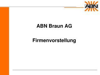 ABN Braun AG Firmenvorstellung