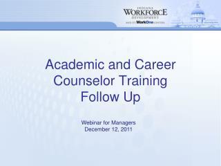 Academic and Career Counselor Training  Follow Up