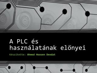 A PLC és használatának előnyei
