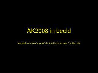AK2008 in beeld