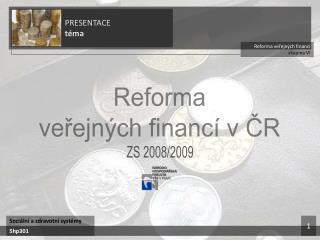 Reforma veřejných financí skupina VI