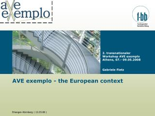 AVE exemplo - the European context