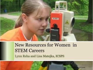 New Resources for Women  in STEM Careers
