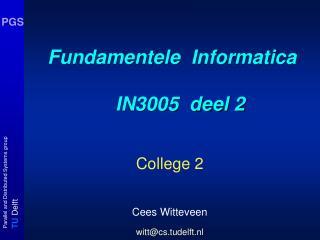 Fundamentele  Informatica    IN3005  deel 2