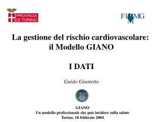 La gestione del rischio cardiovascolare:  il Modello GIANO I DATI