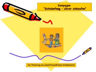 Kampagne  � Schulanfang - clever einkaufen �