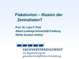 Fiskalunion – Illusion der Zentralisten?