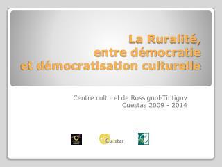 La Ruralité, entre démocratie  et démocratisation culturelle