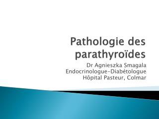Pathologie des parathyroïdes