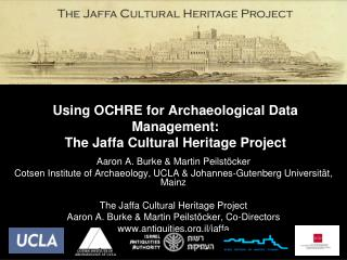 Using OCHRE for Archaeological Data  Management: The  Jaffa Cultural Heritage Project