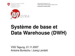 Système de base et Data Warehouse (DWH)