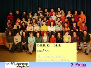 D.B.H. Ko 1. Maila BRIÑAS