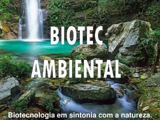 Biotecnologia em sintonia com a natureza.